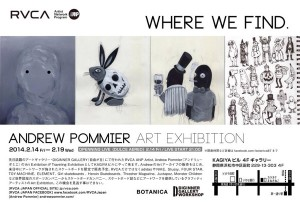 photo:WHERE WE FIND. Andrew Pommier ART EXHIBITION @カギヤ