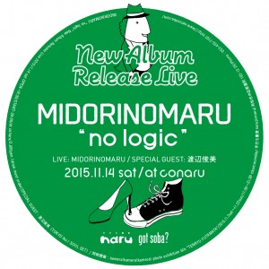 "photo:MIDORINOMARU  ""no logic""  New Album Release Live"